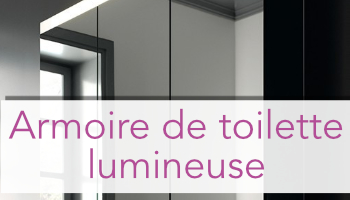 Armoire de toilette lumineuse